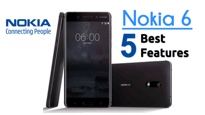 Here Are The 5 Best Features Of Nokia 6