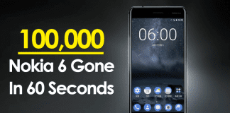 Nokia 6 Is Breaking All Records! 100,000 Nokia 6 Gone In 60 Seconds