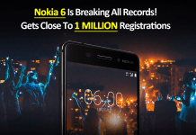Nokia 6 Is Breaking All Records! Gets Close To 1 Million Registrations