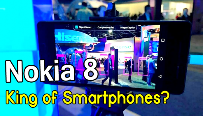 Here's Why Nokia 8 Will Be The King In Smartphone Industry