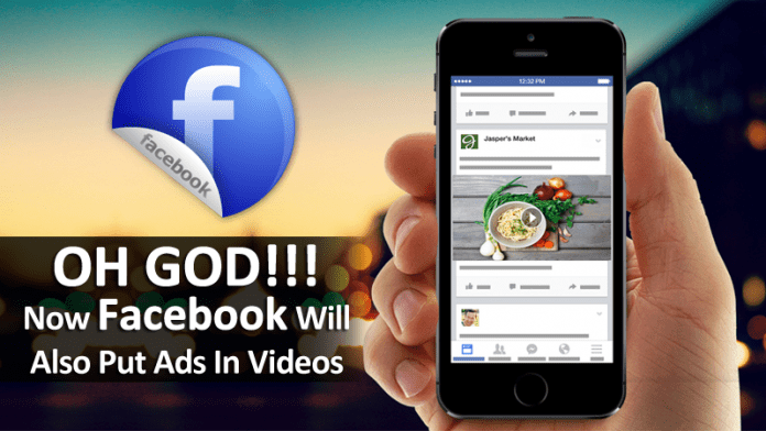 Oh God!! Now Facebook Will Also Put Ads In Videos