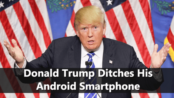 President Donald Trump Ditches His Android Smartphone
