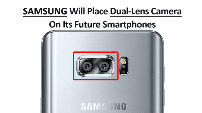 Samsung Will Place Dual-Lens Camera On Its Future Smartphones