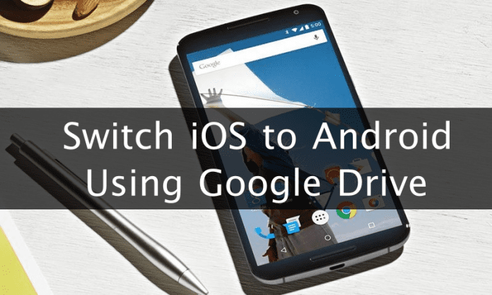 Switch from iOS to Android Using Google Drive
