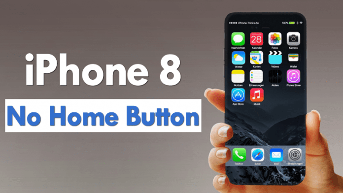 Apple iPhone 8 Ditching The Home Button