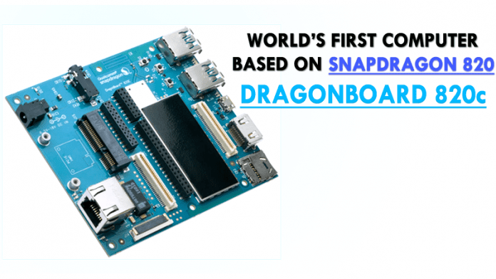Meet 'DragonBoard 820c' The World's First Snapdragon 820 Based Computer