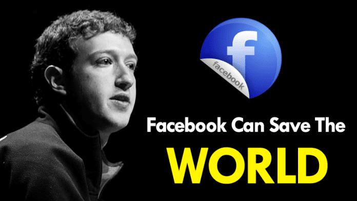 Mark Zuckerberg: Facebook Can Save The World