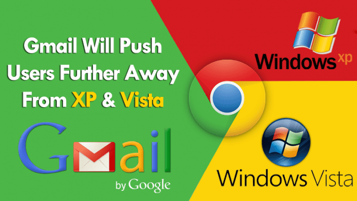 Gmail To End Support For Older Chrome Browsers, Windows XP And Vista