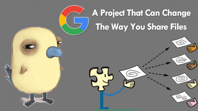 Google Just Open-Sourced A Project That Can Change The Way You Share Files