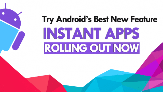 Google's Android Instant Apps Starts Rolling Out