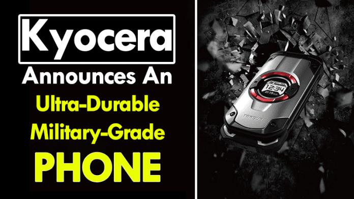 Kyocera Announces An Ultra-Durable, Military-Grade Phone