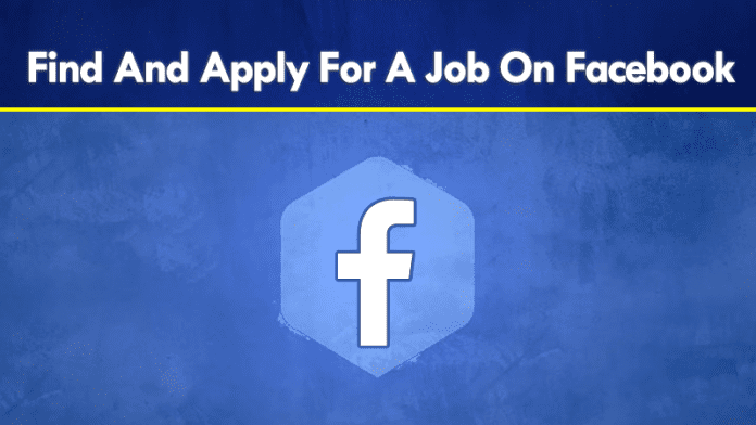 Now You Can Find And Apply For A Job On Facebook
