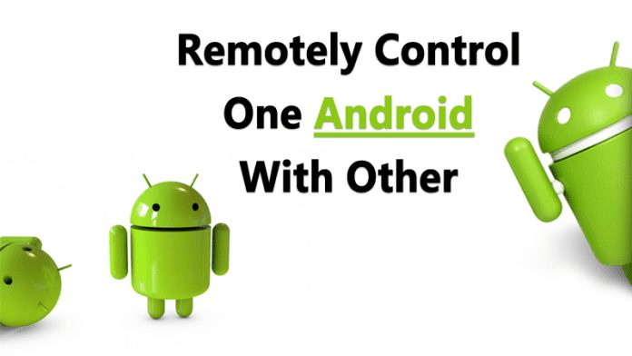 Remotely Control One Android With Another