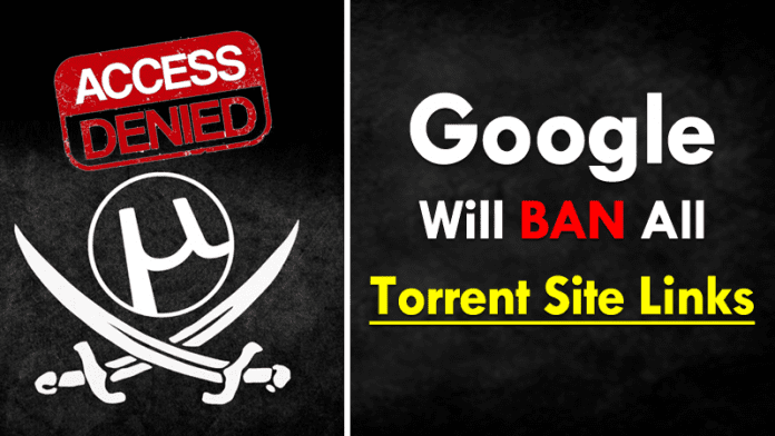 Soon Google Will Ban All Torrent Site Links