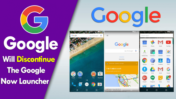 Soon Google Will Discontinue The Google Now Launcher For Android