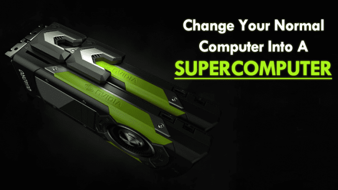This New Graphics Card Will Change Your Normal Computer Into A Supercomputer