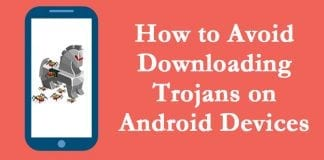 How to Avoid Downloading Trojans on Android Devices
