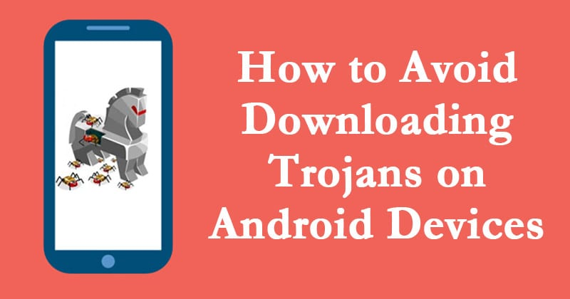 Trojans - Best Android Tricks 2019 & Android Hacks