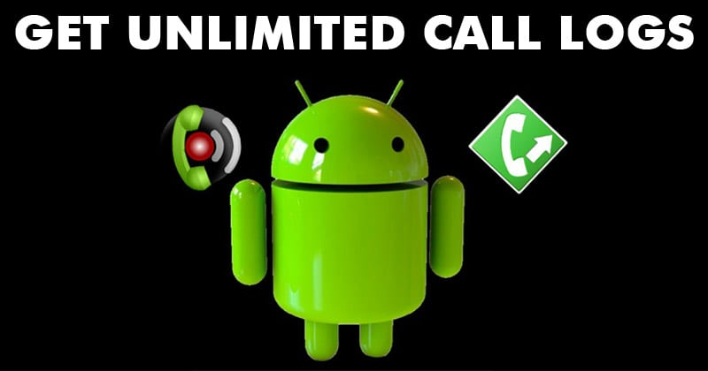 Unlimited Call Logs - Best Android Tricks 2019 & Android Hacks