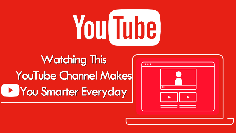Watching This YouTube Channel Makes You Smarter Everyday