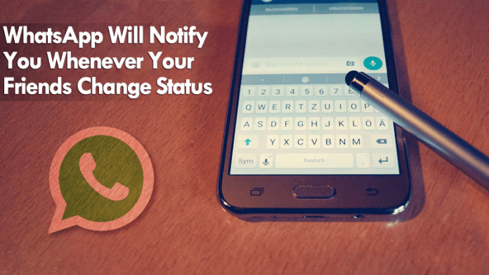 WhatsApp May Soon Notify You If Friends Change Status Messages