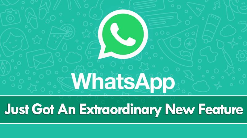 WhatsApp Messenger Just Got An Extraordinary New Feature