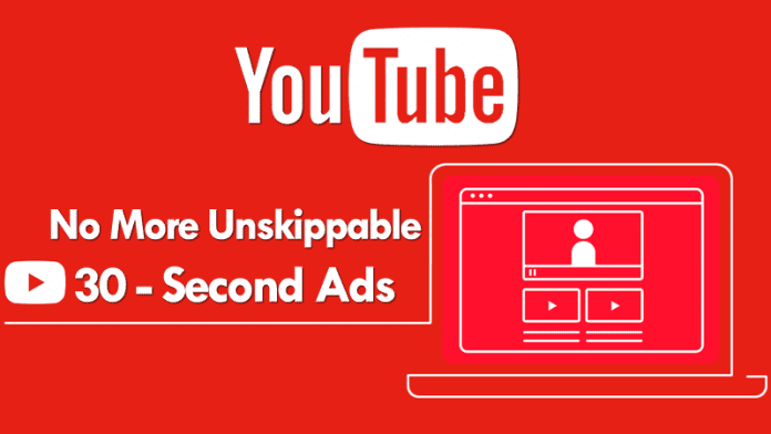 YouTube To Stop 30-Second Unskippable Annoying Ads