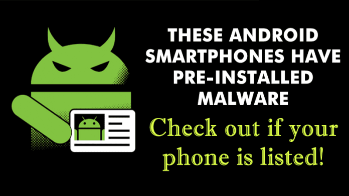 Here's The List Of 21 Android Smartphones That Have Pre-Installed Malware