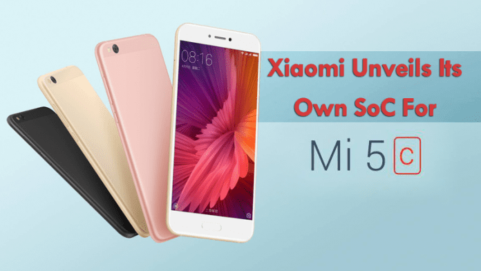 Finally, Xiaomi Unveils Its Own Smartphone Chip For The Mi 5c