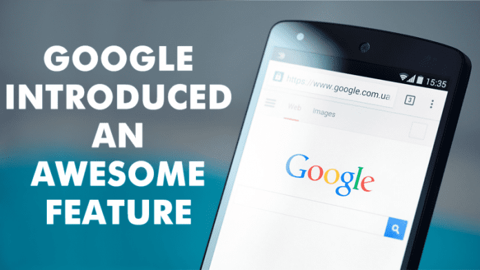 Google Introduced An Extraordinary Feature That Everyone Will Love