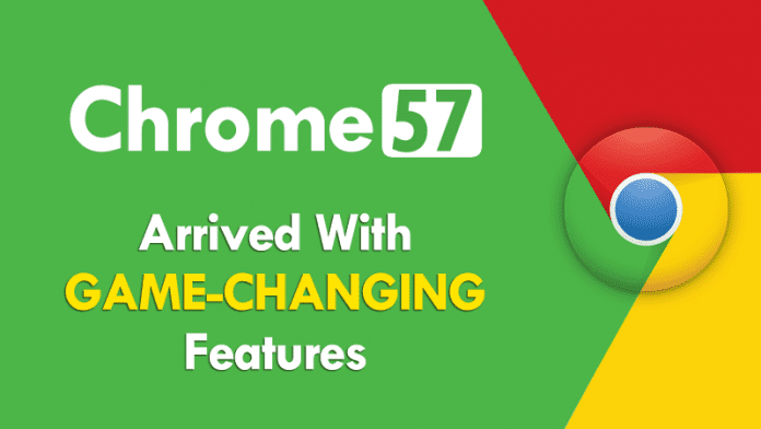 Google Chrome 57 Arrived With Game-Changing Features