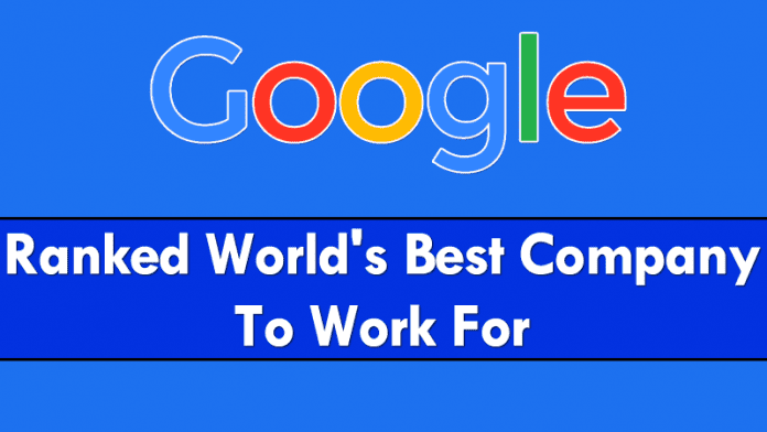 Google Once More Named World's Best Company To Work For