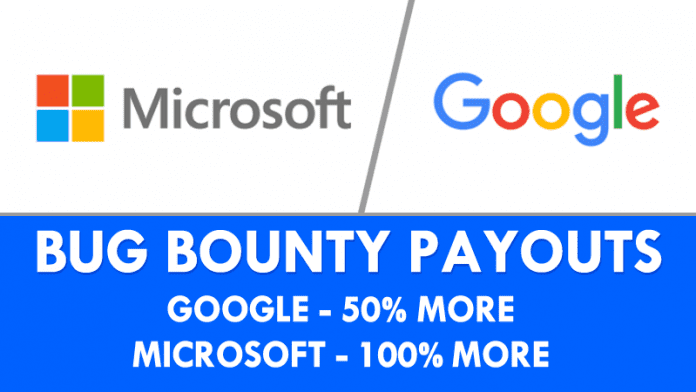 Google Increases Bug Bounty Payouts By 50%, Microsoft Doubles It!