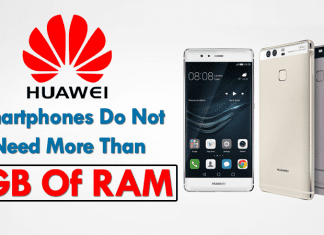 Huawei: Smartphones Do Not Need More Than 4GB Of RAM