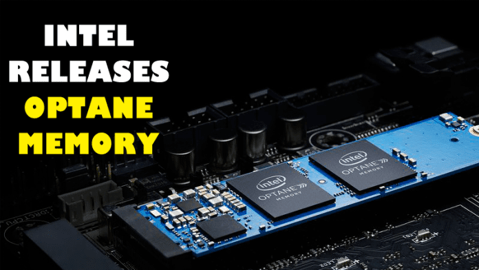 Intel's Optane (Magical) Memory Is Coming To Your Next Computer