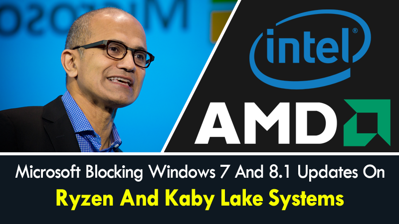 Microsoft Blocking Windows 7 And 8.1 Updates On Ryzen And Kaby Lake Systems