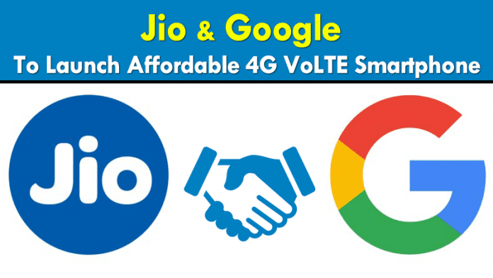 Reliance Jio And Google To Launch Affordable 4G VoLTE Smartphone