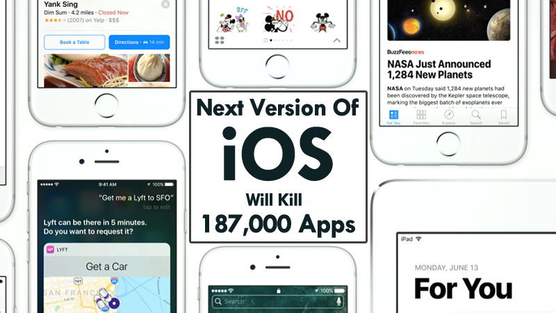 The Next Version Of iOS Will Kill 187,000 Old Apps