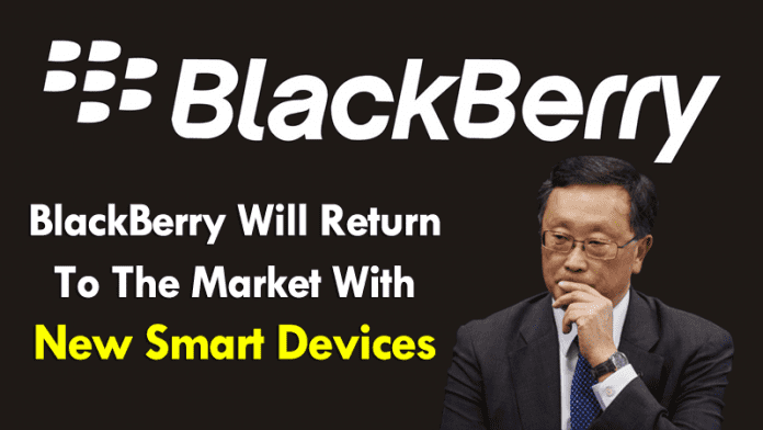 BlackBerry Will Return To The Market With New Devices
