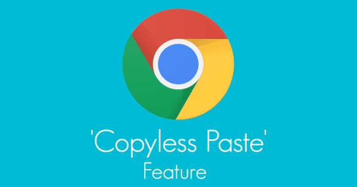 Google Is Testing New 'Copyless Paste' Feature In Chrome For Android