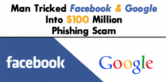 Man Tricked Facebook & Google Into $100 Million Phishing Scam