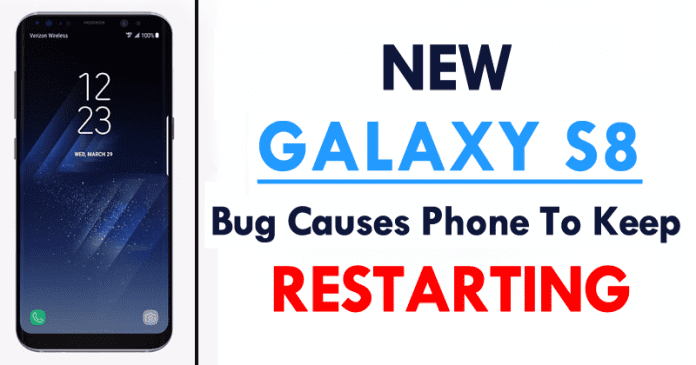 New Galaxy S8 Bug Causes Phone To Keep Restarting