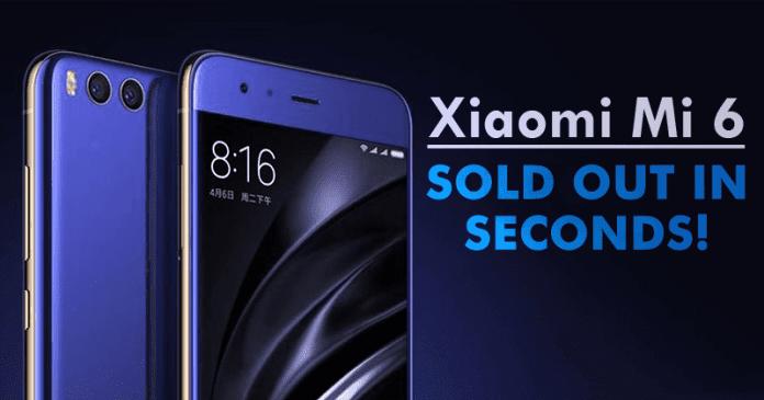 Xiaomi Mi 6 Sold Out In Seconds!