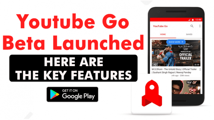 YouTube Go Beta Launched! Here Are The Big Features