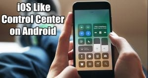 How to Get iOS Like Control Center on Android