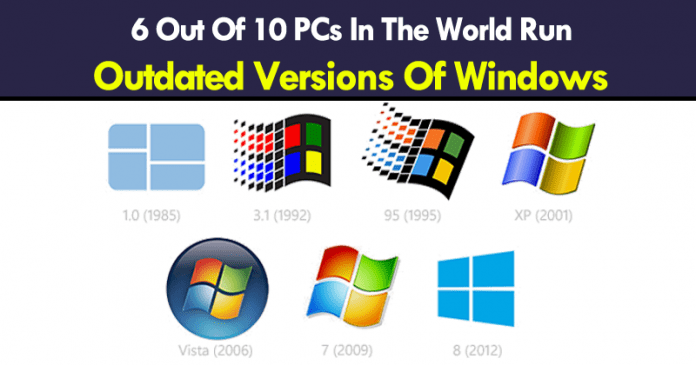 6 Out Of 10 PCs In The World Run Outdated Versions Of Windows