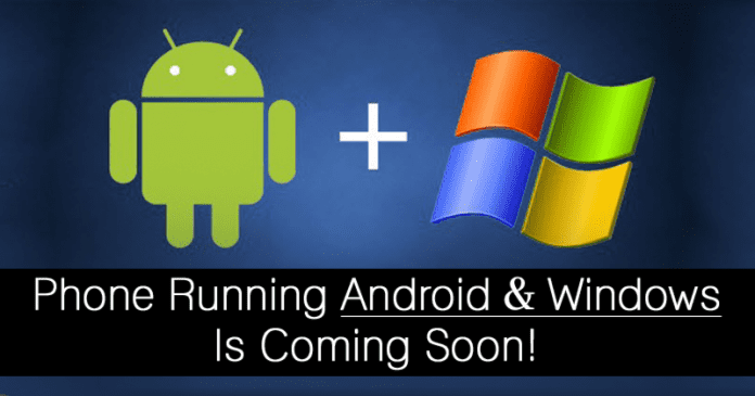 Dual-OS Phone Running Android & Windows Is Coming Soon!