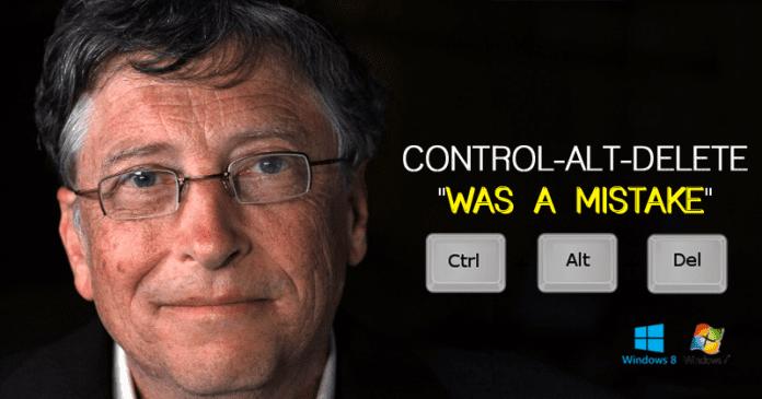 Bill Gates: Control-Alt-Delete