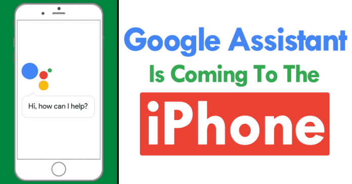 Google Exec Hints That Google Assistant Is Coming To The iPhone