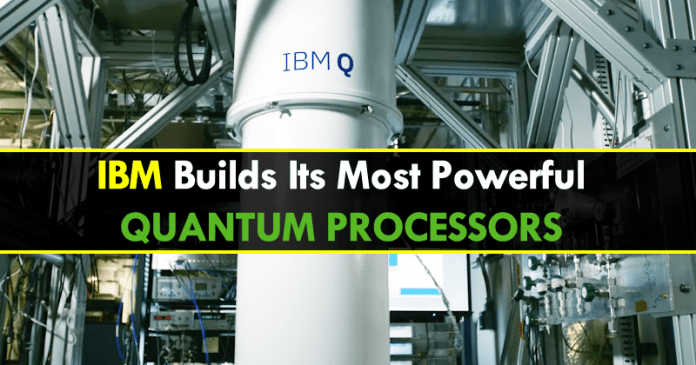 IBM Builds Its Most Powerful Quantum Computing Processors